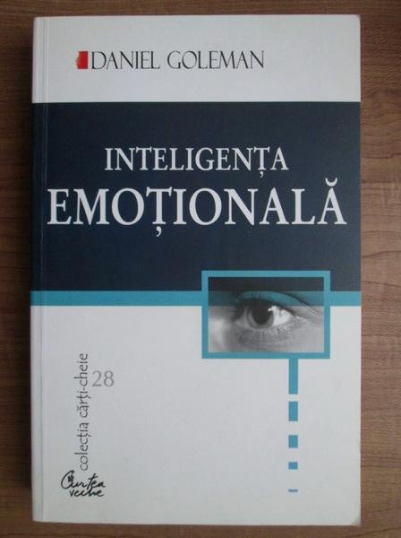 Anticariat: Daniel Goleman - Inteligenta emotionala