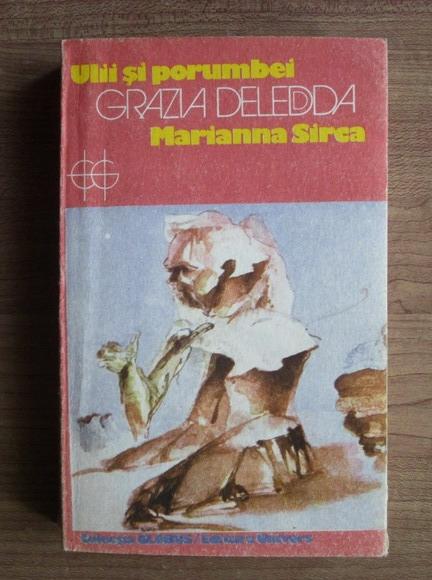 Anticariat: Grazia Deledda - Ulii si porumbei. Marianna Sirca