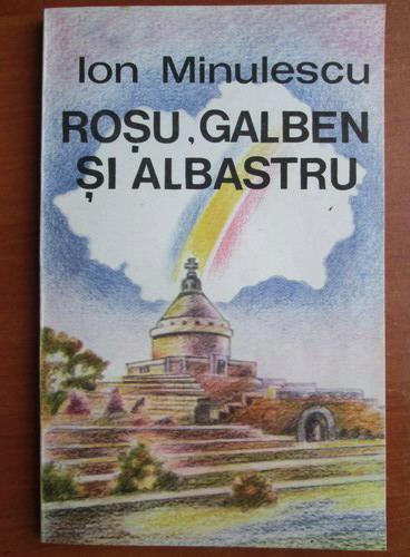 Anticariat: Ion Minulescu - Rosu, galben si albastru