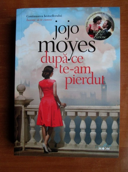 Anticariat: Jojo Moyes - Dupa ce te-am pierdut