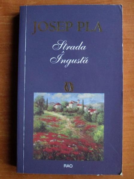 Anticariat: Josep Pla - Strada ingusta