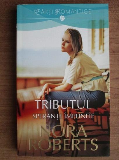 Anticariat: Nora Roberts - Tributul. Sperante implinite