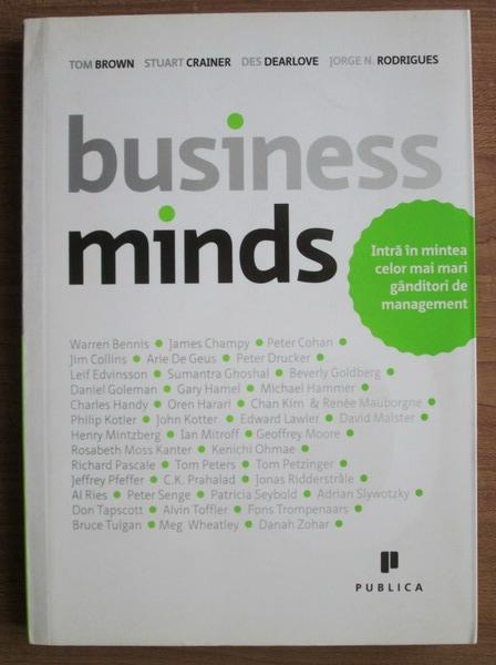 Anticariat: Tom Brown - Business Minds. Intra in mintea celor mai mari ganditori de management