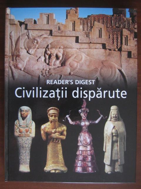 Anticariat: Civilizatii disparute. Enciclopedie Reader's Digest