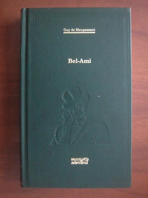 Anticariat: Guy de Maupassant - Bel Ami (Adevarul)