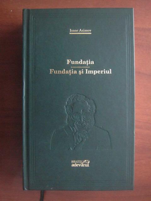 Anticariat: Isaac Asimov - Fundatia. Fundatia si imperiul (Adevarul)