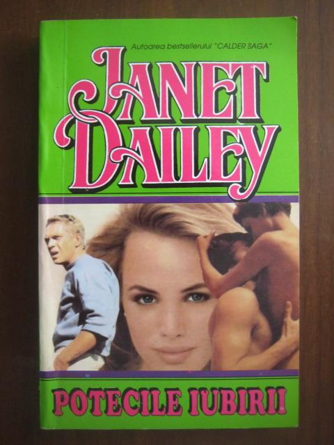 Anticariat: Janet Dailey - Potecile iubirii