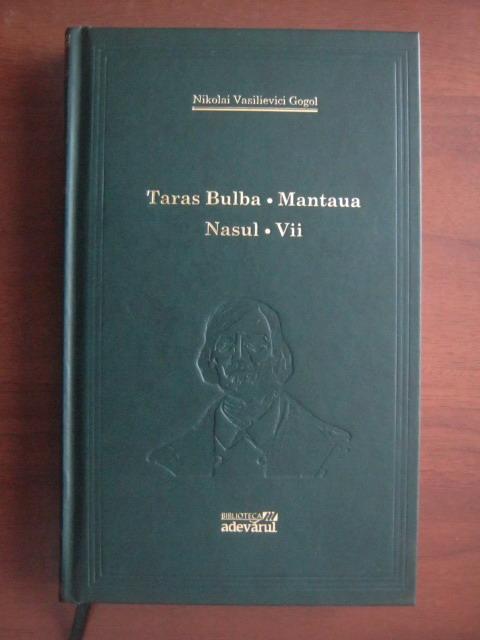 Anticariat: N. V. Gogol - Taras Bulba. Mantaua. Nasul. Vii (Adevarul)