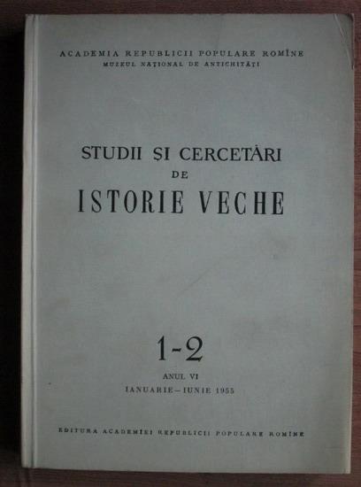 Anticariat: Constantin Moisil - Studii si cercetari de istorie veche (anul VI, ianuarie - iunie 1955)