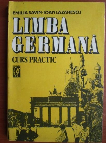 Anticariat: Emilia Savin, Ioan Lazarescu - Limba Germana. Curs Practic (volumul 2)