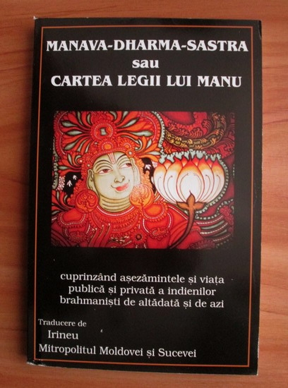 Anticariat: Irineu, Mitropolitul Moldovei si Sucevei - Manava-Dharma-Sastra sau cartea legii lui Manu