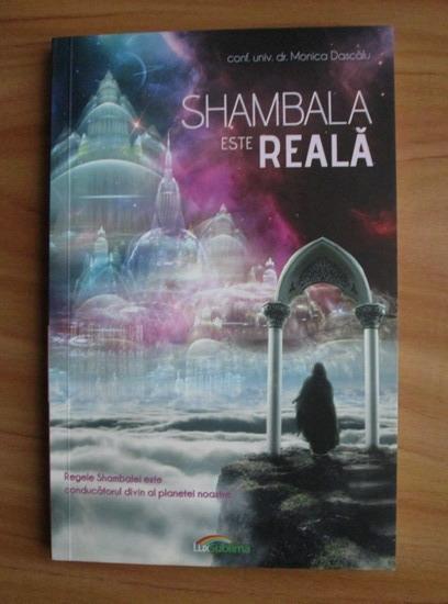 Anticariat: Monica Dascalu - Shambala este reala