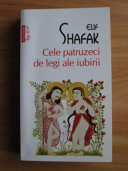 Anticariat: Elif Shafak - Cele patruzeci de legi ale iubirii (Top 10+)