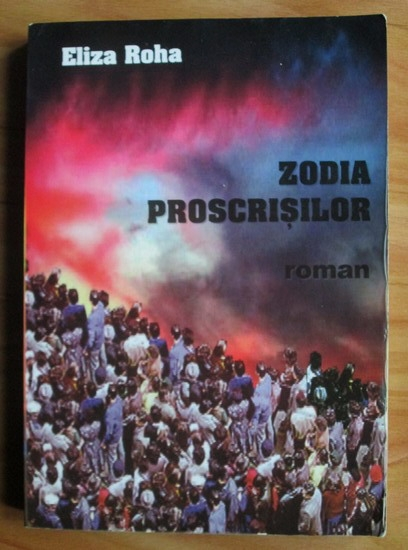 Anticariat: Eliza Roha - Zodia proscrisilor