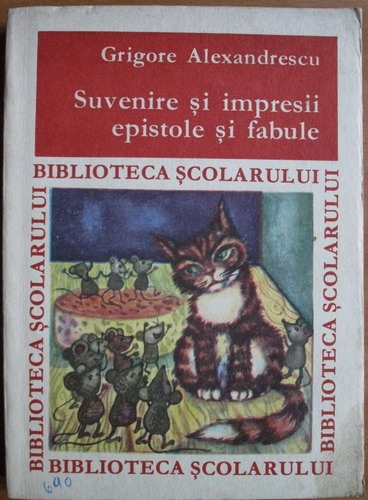 Anticariat: Grigore Alexandrescu - Suvenire si impresii, epistole si fabule