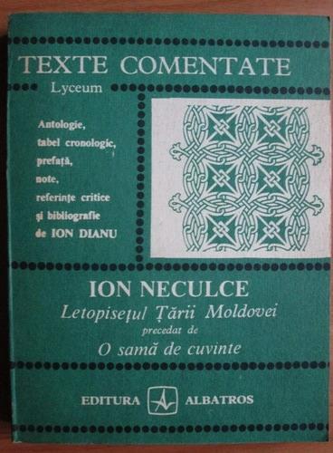 Anticariat: Ion Neculce - Letopisetul Tarii Moldovei precedat de O sama de cuvinte (texte comentate)