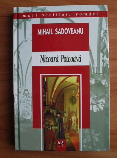 Anticariat: Mihail Sadoveanu - Nicoara Potcoava (editura Art, 2006)
