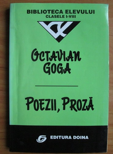 Anticariat: Octavian Goga - Poezii, proza
