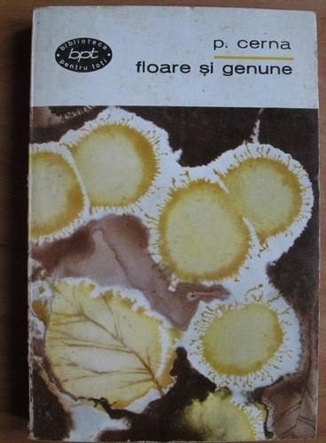 Anticariat: P. Cerna - Floare si genune