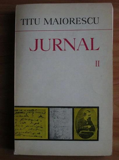 Anticariat: Titu Maiorescu - Jurnal (volumul 2)