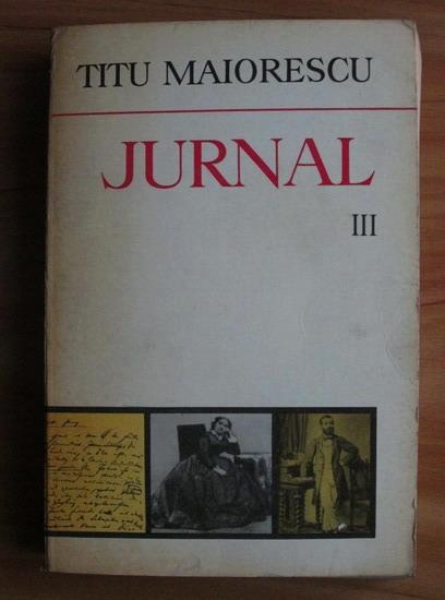 Anticariat: Titu Maiorescu - Jurnal (volumul 3)