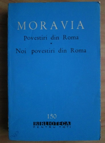 Anticariat: Alberto Moravia - Povestiri din Roma. Noi povestiri din Roma