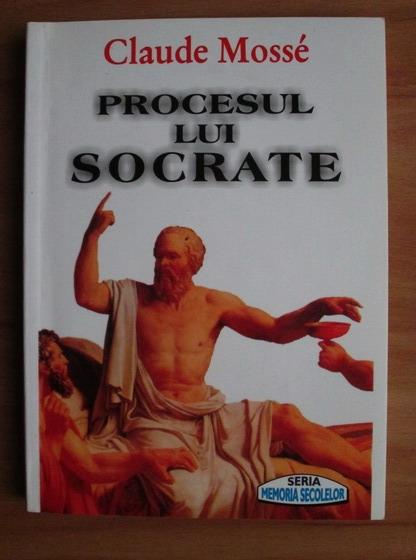Anticariat: Claude Mosse - Procesul lui Socrate
