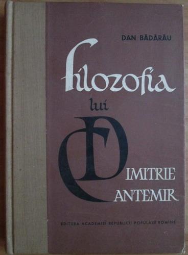 Anticariat: Dan Badarau - Filozofia lui Dimitrie Cantemir