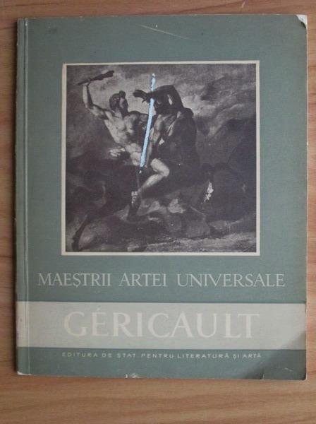 Anticariat: George Oprescu - Gericault. Maestrii artei universale