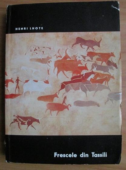 Anticariat: Henri Lhote - Frescele din Tassili