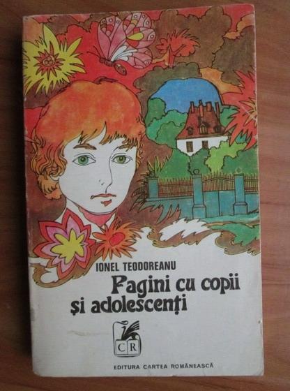 Anticariat: Ionel Teodoreanu - Pagini cu copii si adolescenti