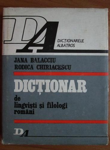 Anticariat: Jana Balacciu - Dictionar de lingvisti si filologi romani
