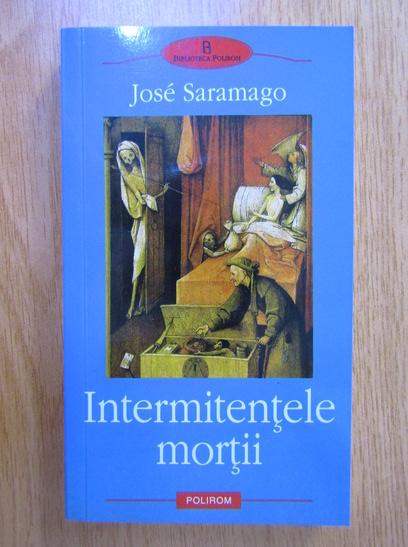 Anticariat: Jose Saramago - Intermitentele mortii