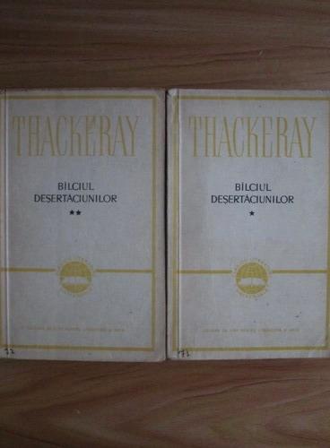 Anticariat: William Makepeace Thackeray - Balciul desertaciunilor (2 volume)