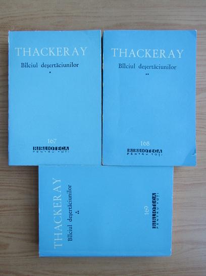 Anticariat: William Thackeray - Balciul desertaciunilor (3 volume)