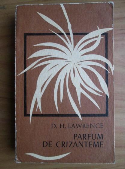 Anticariat: D. H. Lawrence - Parfum de crizanteme