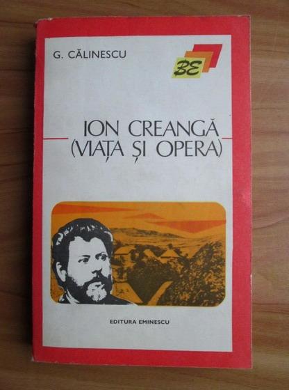 Anticariat: George Calinescu - Ion Creanga (viata si opera)