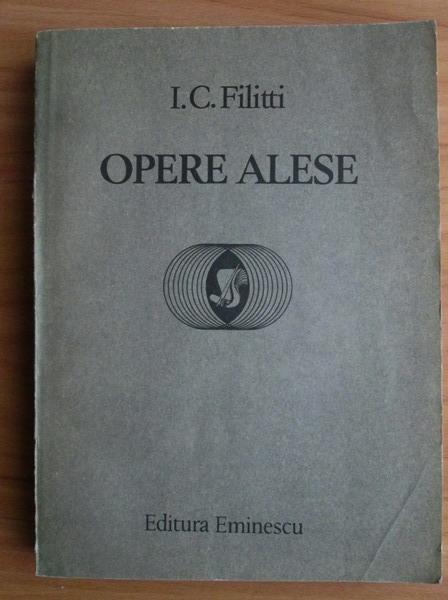 Anticariat: I. C. Filitti - Opere alese