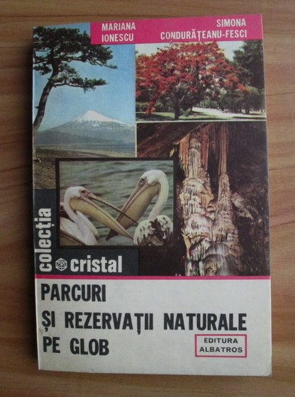 Anticariat: Mariana Ionescu - Parcuri si rezervatii naturale pe glob