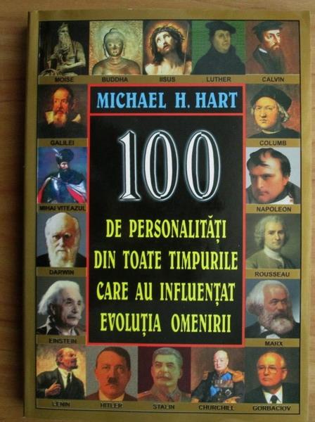 Anticariat: Michael H. Hart - 100 de personalitati din toate timpurile care au influentat evolutia omenirii