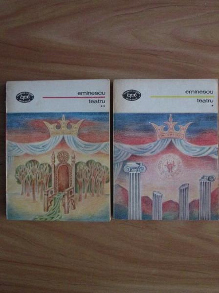Anticariat: Mihai Eminescu - Teatru (2 volume)
