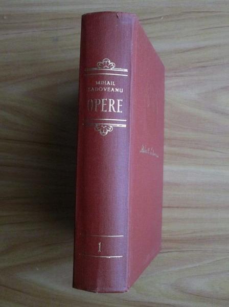 Anticariat: Mihail Sadoveanu - Opere (volumul 1)