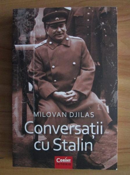 Anticariat: Milovan Djilas - Conversatii cu Stalin