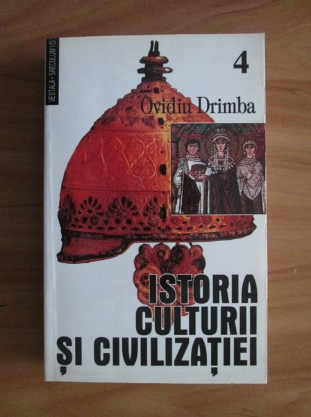 Anticariat: Ovidiu Drimba - Istoria culturii si civilizatiei (volumul 4)