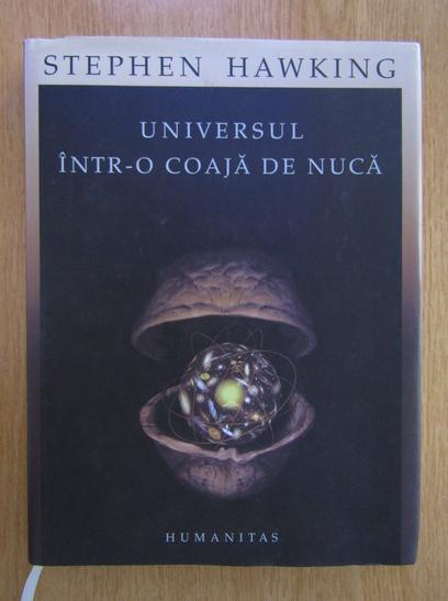 Anticariat: Stephen W. Hawking - Universul intr-o coaja de nuca