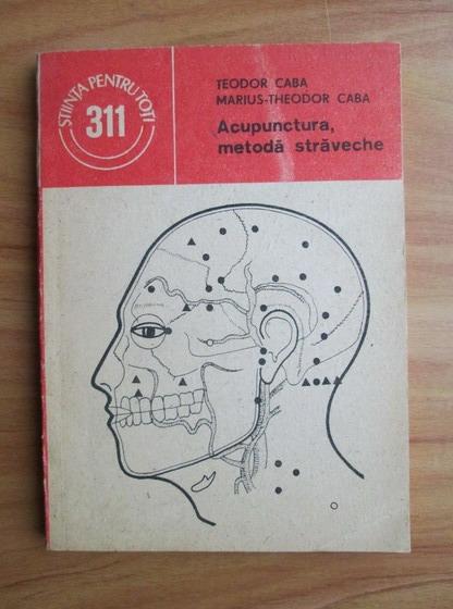 Anticariat: Teodor Caba - Acupunctura, metoda straveche