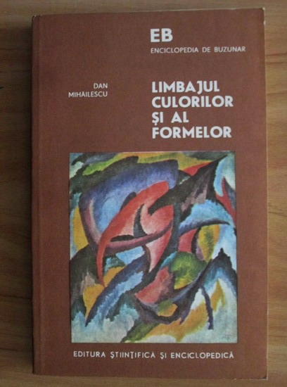 Anticariat: Dan Mihailescu - Limbajul culorilor si al formelor