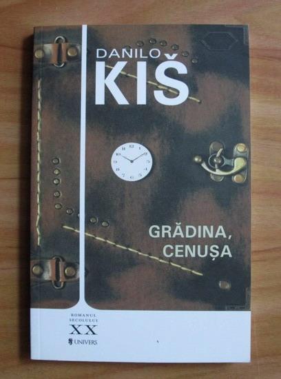 Anticariat: Danilo Kis - Gradina, cenusa