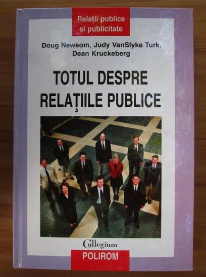 Anticariat: Doug Newsom - Totul despre relatiile publice