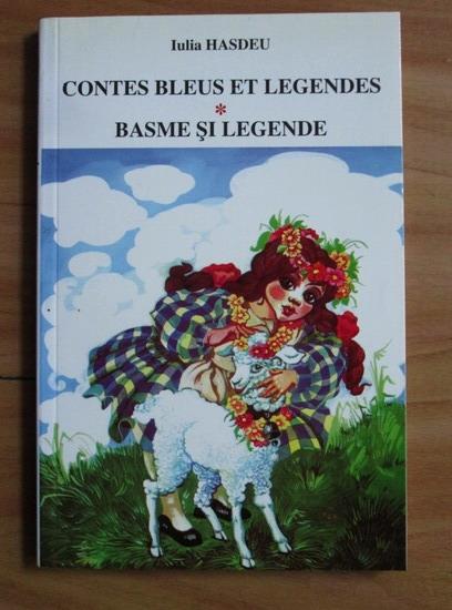 Anticariat: Iulia Hasdeu - Contes bleus et legendes. Basme si legende
